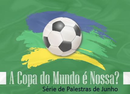 A Copa do Mundo é nossa?